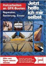 Reparaturanleitung GFK Boote Reparatur Wartung Jetzt helfe ich mir selbst Buch